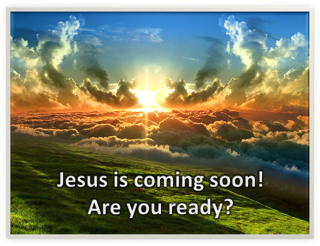 Jesus Is Coming Back Soon, Are You Ready?